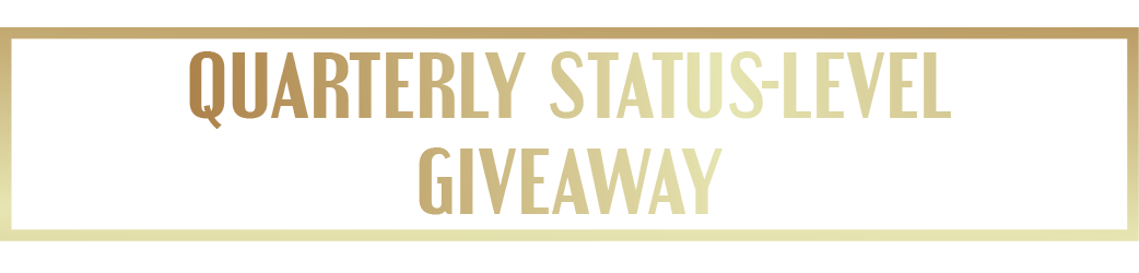 Quarterly Status-Level Giveaway
